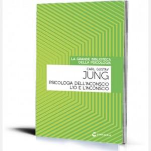 La grande biblioteca della psicologia (ed. 2018) Psicologia dell'inconscio. L'Io e l'inconscio di Carl Gustav Jung