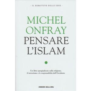 Pensare l'Islam di Michel Onfray con Asma Kouar by Corriere della Sera