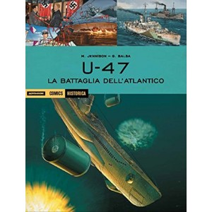 U 47. La battaglia dell'Atlantico collana Historica vol.40 - Mondadori Comics