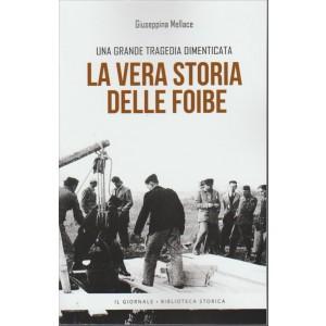 La vera storia delle Foibe. Una grande tragedia dimenticata di Giuseppina Mellace