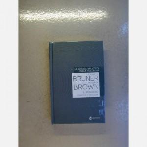 La grande biblioteca della psicologia (ed. 2018) Il pensiero. Strategie e categorie di Jerome S. Bruner e Roger W. Brown
