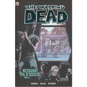 The Walking Dead Vol.28-Nessuna via d'uscita 2° parte by Gazzetta Sport