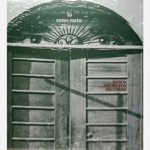 Progressive Rock italiano in Vinile Banco del Mutuo Soccorso - Io sono nato libero