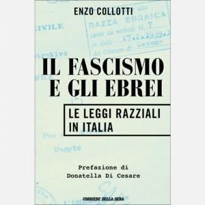 I libri del Corriere della Sera Il Fascismo e gli Ebrei (Le Leggi razziali in Italia) di Enzo Collotti