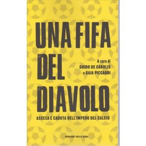 UNA FIFA DEL DIAVOLO a cura di Guido de Carolis e Gaia Piccardi