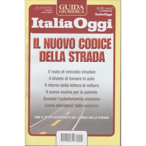 ITALIA OGGI. GUIDA GIURIDICA. IL NUOVO CODICE DELLA STRADA. ANNO 26 8 MARZO 2016 A CURA DI MARINO LONGONI