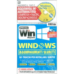 WINDOWS Aggiornamenti segreti - 101 trucchi per installarli subito!