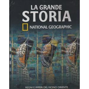 LA GRANDE STORIA. NATIONAL GEOGRAPHIC. REGNI E IMPERI DEL VICINO ORIENTE. N. 5