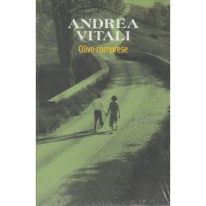 Olive comprese di Andrea Vitali by Corriere della Sera e Settimanale Oggi