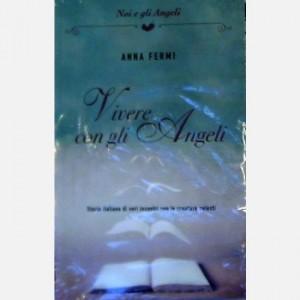 OGGI - Noi e gli Angeli Vivere con gli angeli. Storie italiane di veri incontri con le creature celesti di Anna Fermi