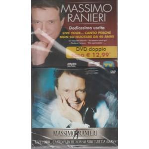 MASSIMO RANIERI. DODICESIMA USCITA. LIVE TOUR... CANTO PERCHE' NON SO NUOTARE DA QUARANT'ANNI.