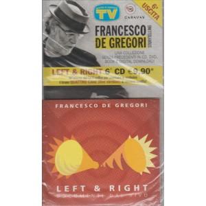 FRANCESCO DE GREGORI. UNA COLLLEZIONE SENZA PRECEDENTI IN CD, DVD, BOOK E DIGITAL DOWNLOAD! 6 USCITA. LEFT & RIGHT