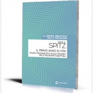La grande biblioteca della psicologia (ed. 2018) Il primo anno di vita di Rene' A. Spitz