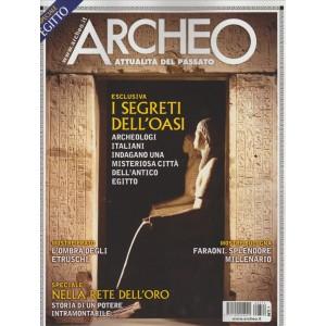 ARCHEO. ATTUALITA' DEL PASSATO. SPECIALE EGITTO.  N. 374 APRILE 2016