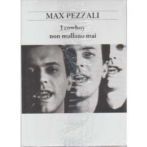 MAX PEZZALI. LA MIA VITA. I COWBOY NON MOLLANO MAI.