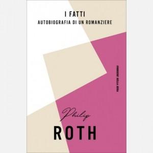 Philip Roth I fatti. Autobiografia di un romanziere