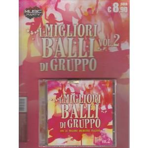 MUSIC PARTY. I MIGLIORI BALLI DI GRUPPO. VOL. 2 . CON LE MIGLIORI ORCHESTRE ITALIANE. 2016.