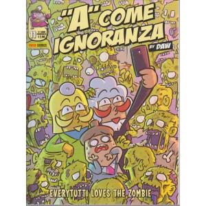 A COME IGNORANZA. N. 11. EVERY TUTTI LOVES  THE ZOMBIE.