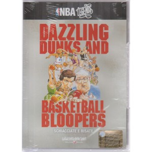 NBA LEGENDS. DAZZLING DUNKS AND BASKETBALL BLOOPERS. SCHIACCIATE E RISATE.