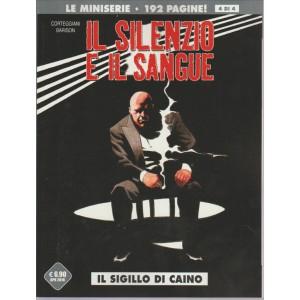 IL SILENZIO E IL SANGUE. IL SIGILLO DI CAINO. N. 4 LE MINISERIE. 192 PAGINE! APRILE 2016. 4 DI 4