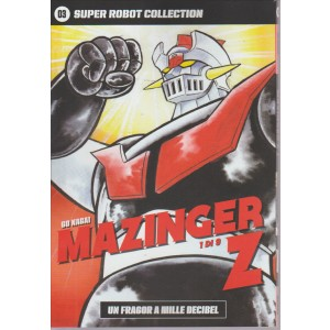 SUPER ROBOT COLLECTION. N. 03 GO NAGAI MAZINGER Z . UN FRAGOR A MILLE DECIBEL. 1 DI 9
