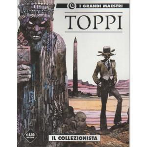TOPPI I GRANDI MAESTRI N.1 IL COLLEZIONISTA