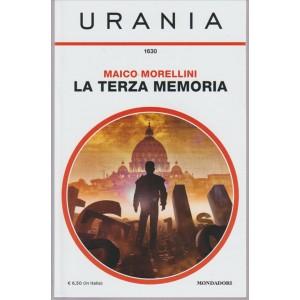 URANIA. N. 1630 MAICO MORELLINI. LA TERZA MEMORIA.