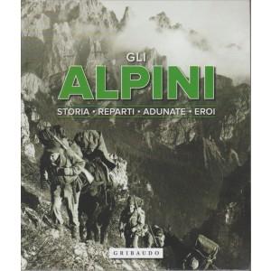 GLI ALPINI. STORIA - REPARTI - ADUNATE - EROI.
