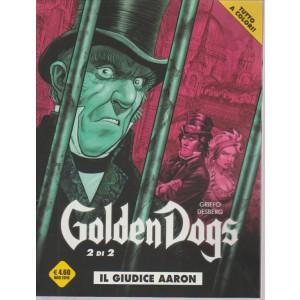 GOLDEN DOGS. N. 2 IL GIUDICE AARON. MAGGIO 2016. COSMO SERIE GIALLA.