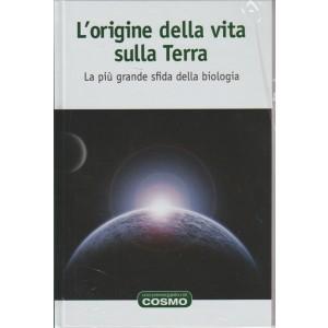 COSMO. L'ORIGINE DELLA VITA SULLA TERRA. LA PIU' GRANDE SFIDA DELLA BIOLOGIA. N. 19