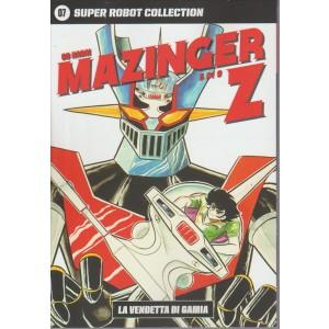 SUPER ROBOT COLLECTION. N. 7 GO NAGAI MAZINGER Z-la vendetta di Gamia 5/9
