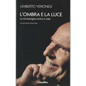 L'Ombra e la Luce di Umberto Veronesi by La Repuvbblica
