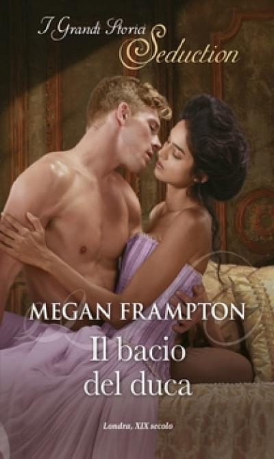 Harmony I Grandi Storici Seduction - Il bacio del duca Di Megan Frampton