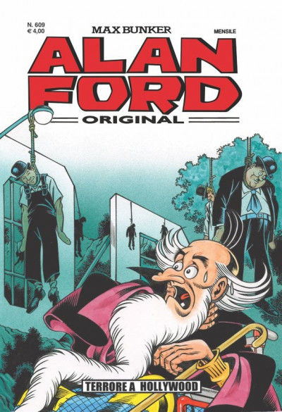 Alan Ford - N° 609 - Terrore A Hollywood - Alan Ford Original 1000 Volte Meglio Publishing