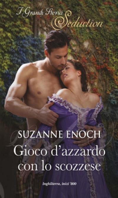 Harmony I Grandi Storici Seduction - Gioco d'azzardo con lo scozzese Di Suzanne Enoch