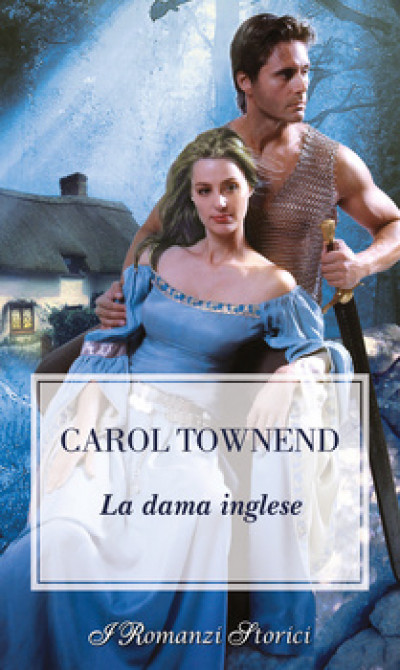 Harmony I Romanzi Storici - La dama inglese Di Carol Townend