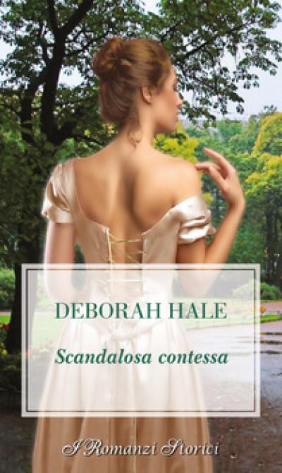 Harmony I Romanzi Storici - Scandalosa contessa Di Deborah Hale
