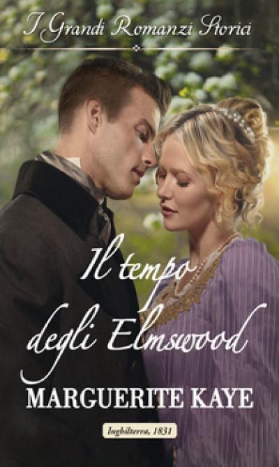 Harmony Grandi Romanzi Storici - Il tempo degli Elmswood Di Marguerite Kaye