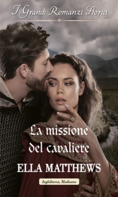 Harmony Grandi Romanzi Storici - La missione del cavaliere Di Ella Matthews