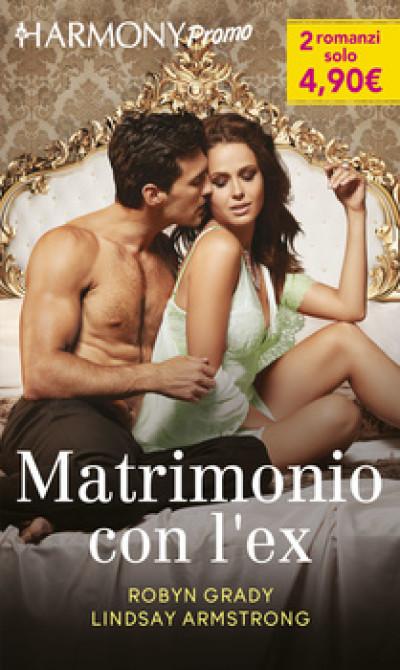 Harmony Promo - Matrimonio con l'ex Di Robyn Grady, Lindsay Armstrong
