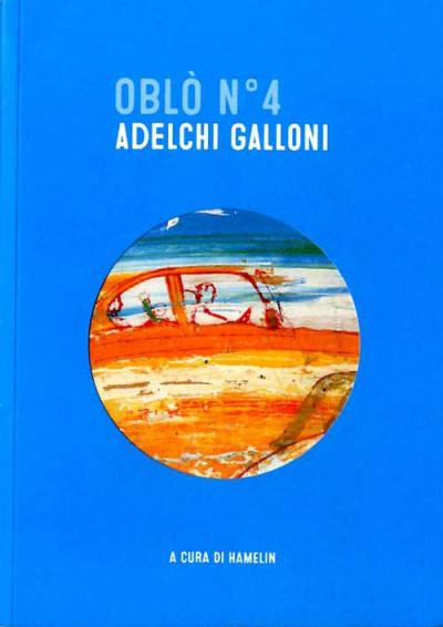 Oblo' - N° 4 - Adelchi Galloni - Hamelin Ass. Culturale