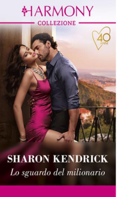 Harmony Collezione - Lo sguardo del milionario Di Sharon Kendrick