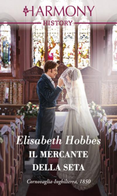 Harmony History - Il mercante della seta Di Elisabeth Hobbes