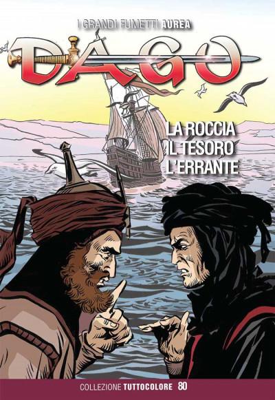 Dago Collezione Tuttocolore - N° 80 - La Roccia Il Tesoro L'Errante - Grandi Fumetti Aurea Editoriale Aurea