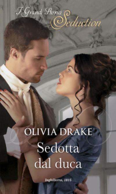 Harmony I Grandi Storici Seduction - Sedotta dal duca Di Olivia Drake