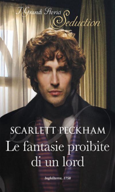 Harmony I Grandi Storici Seduction - Le fantasie proibite di un lord Di Scarlett Peckham