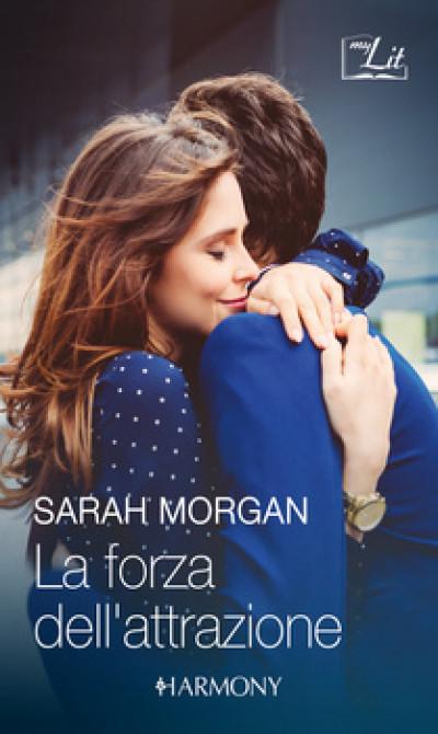 Harmony MyLit - La forza dell'attrazione Di Sarah Morgan