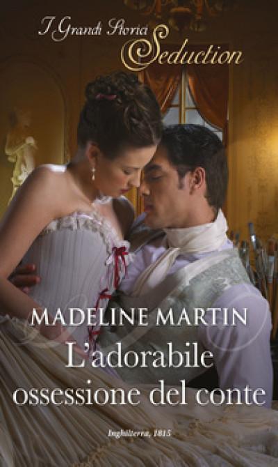 Harmony I Grandi Storici Seduction - L'adorabile ossessione del conte Di Madeline Martin