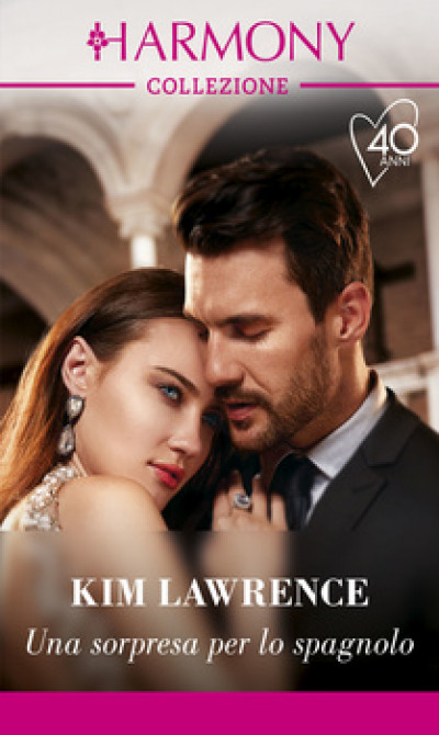 Harmony Collezione - Una sorpresa per lo spagnolo Di Kim Lawrence