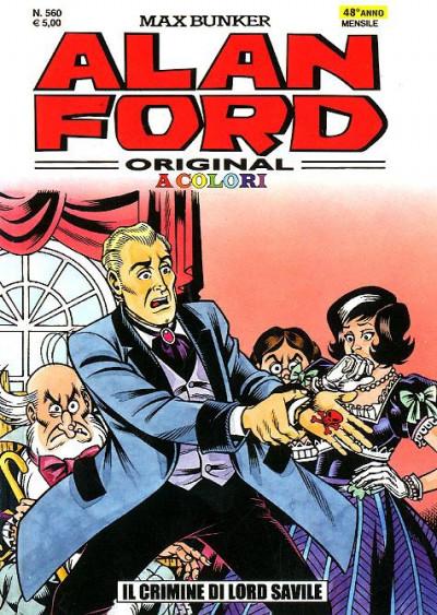 Alan Ford - N° 560 - Il Crimine Di Lord Savile A Colori - Alan Ford Original 1000 Volte Meglio Publishing
